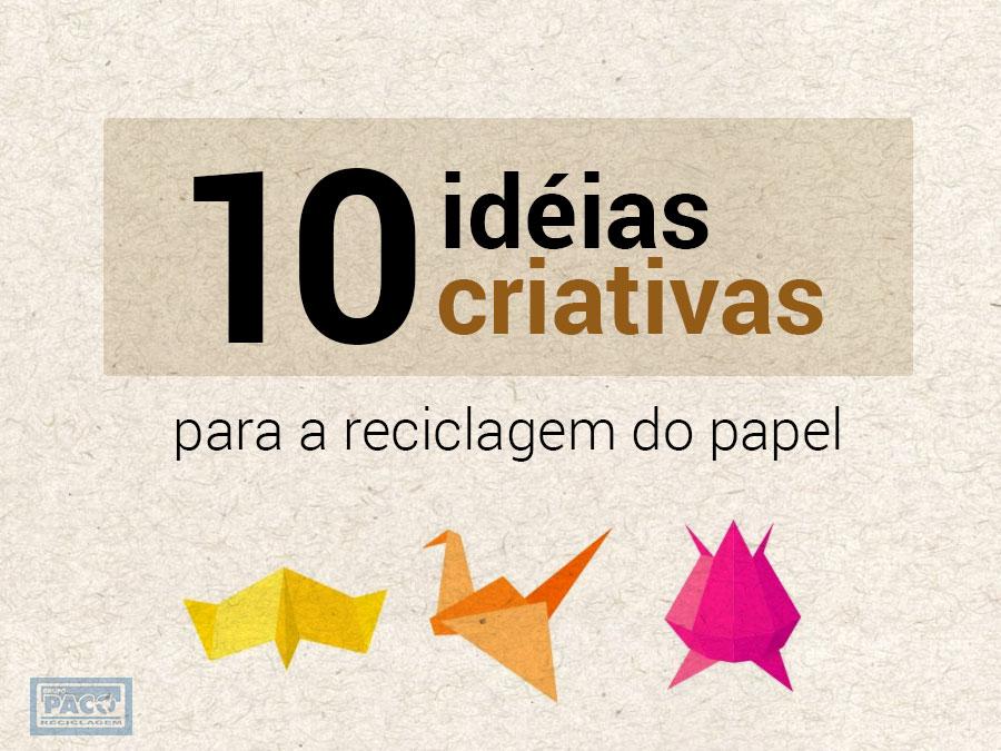 10 IDEIAS CRIATIVAS PARA RECICLAGEM DO PAPEL
